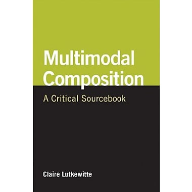 Multimodal Composition: A Critical SourcebookUsed Book