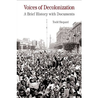 Voices of Decolonization: A Brief History with Documents, Used Book (9781457618154)