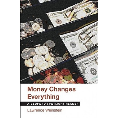 Money Changes Everything: A Bedford Spotlight Reader, Used Book (9781457628559)
