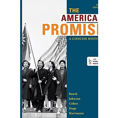 The American Promise: A Concise History, Volume 2: From 1865, Used Book (9781457631467)