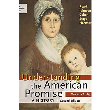 Understanding the American Promise: A History, Volume I: To 1877: A History of the United States, Used Book (9781457639807)
