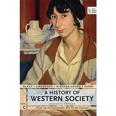 A History of Western Society, Volume C: From the Revolutionary Era to the Present, Used Book (9781457642173)