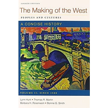 Making of the West: A Concise History 4e V2 & Sources of The of Making of the West: A Concise History 4e V2, Used Book