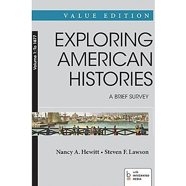 Exploring American Histories: A Brief Survey, Value Edition Volume 1: To 1877, Used Book (9781457659867)