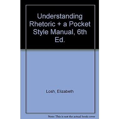 Understanding Rhetoric & A Pocket Style Manual 6e, Used Book (9781457661266)