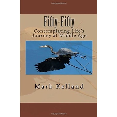 Fifty-Fifty: Contemplating Life's Journey at Middle Age, Used Book (9781460988916)