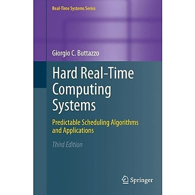 Hard Real-Time Computing Systems: Predictable Scheduling Algorithms and ApplicationsUsed Book