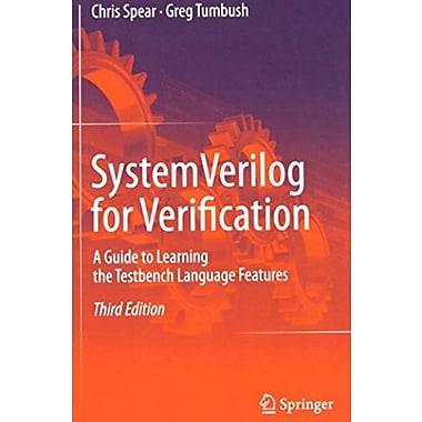 SystemVerilog for Verification: A Guide to Learning the Testbench Language Features Used Book (9781461407140)