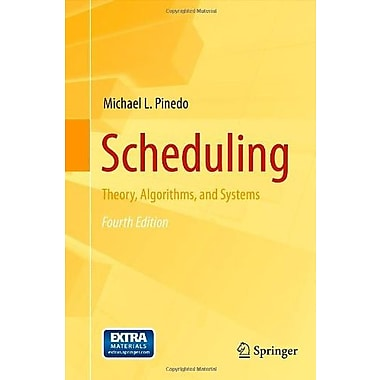 Scheduling: Theory, Algorithms and Systems Used Book (9781461419860)