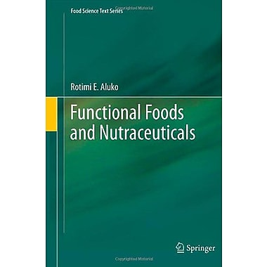Functional Foods and Nutraceuticals, Used Book (9781461434795)