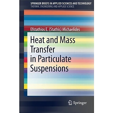 Heat and Mass Transfer in Particulate Suspensions, Used Book (9781461458531)