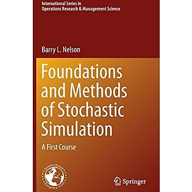 Foundations and Methods of Stochastic Simulation: A First Course Used Book (9781461461593)