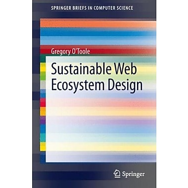 Sustainable Web Ecosystem Design, Used Book (9781461477136)