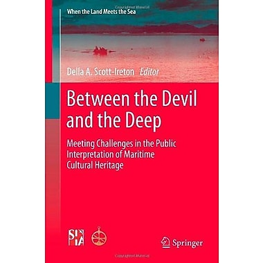 Between the Devil and the Deep: Meeting Challenges in the Public Interpretation of Maritime Cultural Heritage, Used Book