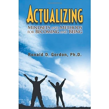 Actualizing: Mindsets and Methods for Becoming and Being, Used Book (9781462045945)
