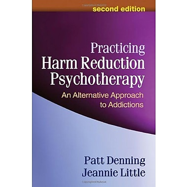 Practicing Harm Reduction Psychotherapy, Second Edition: An Alternative Approach to Addictions, Used Book (9781462502332)