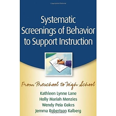 Systematic Screenings of Behavior to Support Instruction: From Preschool to High School Used Book (9781462503360)