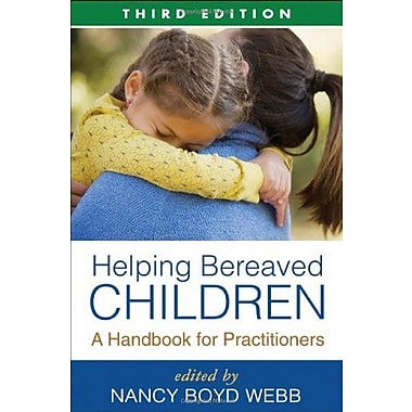 Helping Bereaved Children, Third Edition: A Handbook for Practitioners, Used Book (9781462504510)