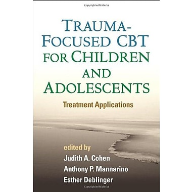 Trauma-Focused CBT for Children and Adolescents: Treatment Applications Used Book (9781462504824)