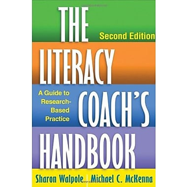 The Literacy Coach's Handbook, Second Edition: A Guide to Research-Based Practice, Used Book (9781462507719)