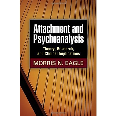 Attachment and Psychoanalysis: Theory, Research and Clinical Implications, Used Book, (9781462508402)