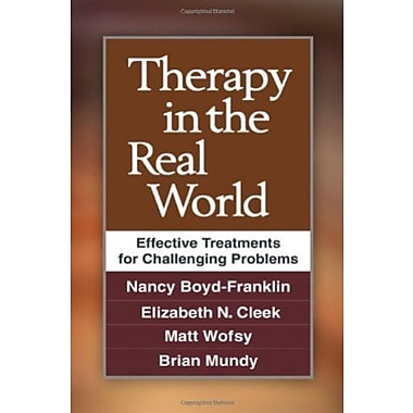 Therapy in the Real World: Effective Treatments for Challenging Problems Used Book (9781462510283)