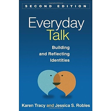 Everyday Talk, Second Edition: Building and Reflecting Identities (9781462511471)