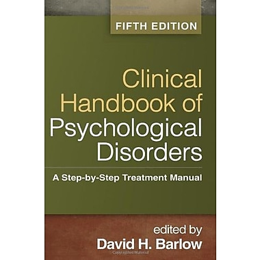 Clinical Handbook of Psychological Disorders, Fifth Edition: A Step-by-Step Treatment Manual (9781462513260)
