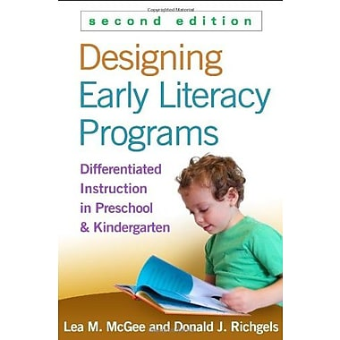 Designing Early Literacy Programs, Second Edition: Differentiated Instruction in Preschool and Kindergarten (9781462514243)