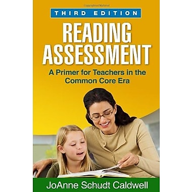 Reading Assessment, Third Edition: A Primer for Teachers in the Common Core Era (9781462514137)