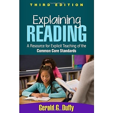 Explaining Reading, Third Edition: A Resource for Explicit Teaching of the Common Core Standards Used Book (9781462515561)