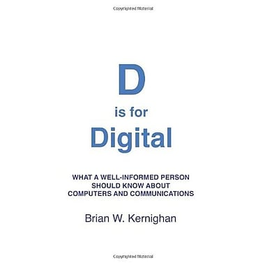 D is for Digital: What a well-informed person should know about computers and communications, Used Book (9781463733896)