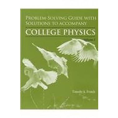 Problem-Solving Guide with Solutionsl Volume 1 for College Physics: Chapters 1-15, Used Book (9781464101373)