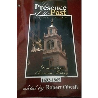 The Presence of the Past: Documents in American History, 1492-1865, Used Book (9781465201584)