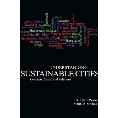 Understanding Sustainable Cities: Concepts, Cases and Solutions, Used Book (9781465203441)