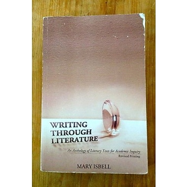 Writing Through Literature: An Anthology of Literary Texts for Academic Inquiry, Used Book (9781465203885)