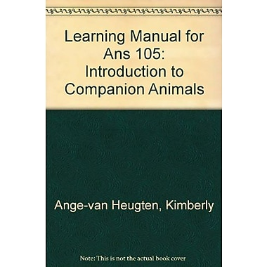 Learning Manual for ANS 105 - Introduction to Companion Animals, Used Book (9781465206855)