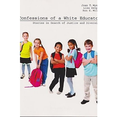 Confessions of a White Educator: Stories in Search of Justice and Diversity, Used Book (9781465208934)