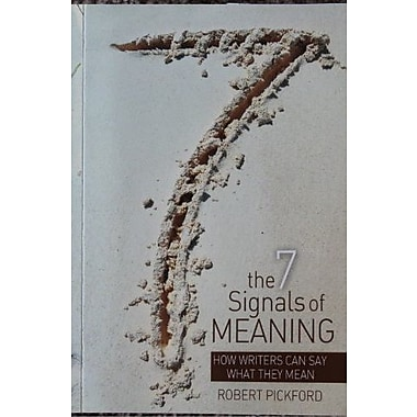 The 7 Signals of Meaning: How Writers Can Say What They Mean, Used Book (9781465212122)