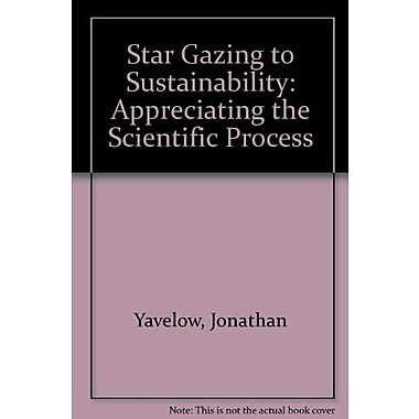 Star Gazing to Sustainability: Appreciating the Scientific Process, Used Book (9781465219213)