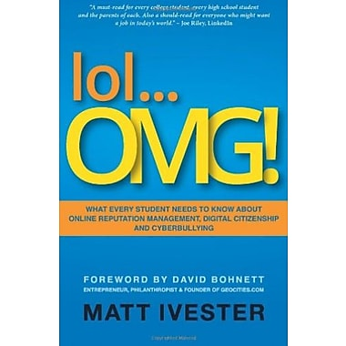 lol OMG!: What Every Student Needs to Know About Online Reputation Management, Digital Citizenship & Cyberbullying, Used Book