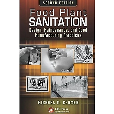 Food Plant Sanitation: Design, Maintenance and Good Manufacturing Practices Second Edition, Used Book (9781466511736)