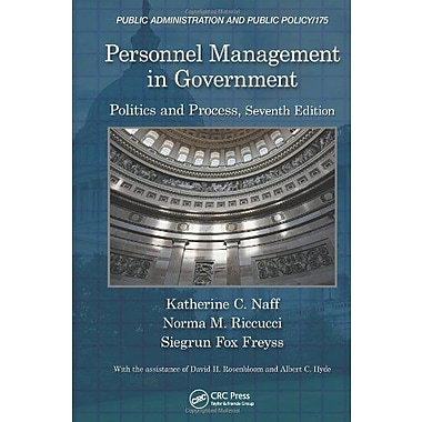 Personnel Management in Government: Politics and Process, Seventh Edition (9781466513631)