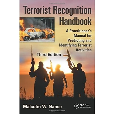 Terrorist Recognition Handbook: A Practitioner's Manual for Predicting & Identifying Terrorist Activities, 3rd Ed., Used Book