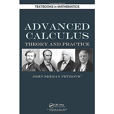 Advanced Calculus: Theory and Practice, Used Book (9781466565630)