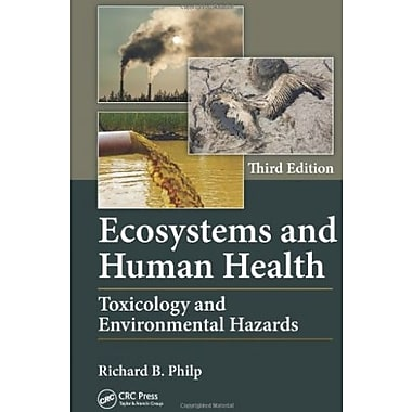 Ecosystems and Human Health: Toxicology and Environmental Hazards, Third Edition, Used Book (9781466567214)