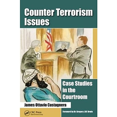 Counter Terrorism Issues: Case Studies in the Courtroom, Used Book (9781466571921)