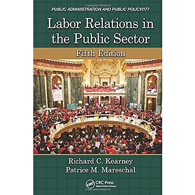 Labor Relations in the Public Sector, Fifth Edition (Public Administration and Public Policy) Used Book (9781466579521)