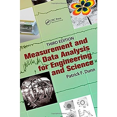 Measurement, Data Analysis, and Sensor Fundamentals for Engineering and Science, Third Edition