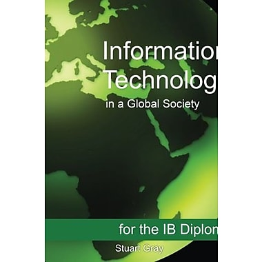 Information Technology in a Global Society for the IB Diploma: Black and White Edition Used Book (9781468023619)